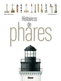 Jean-Benoît Héron et Marie-Haude Arzur - Histoire(s) de phares.