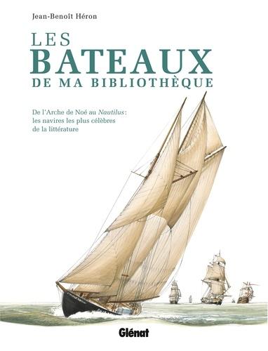 Les bateaux de ma bibliothèque. De l'Arche de Noé au Nautilus : les navires les plus célèbres de la littérature