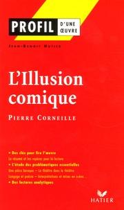 Jean-Benoît Hutier et Pierre Corneille - L'Illusion comique - (1635-1636) Pierre Corneille.