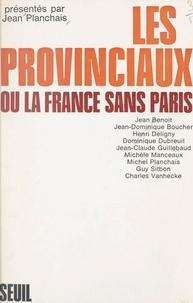 Jean Benoît et Jean-Dominique Boucher - Les provinciaux - Ou La France sans Paris.