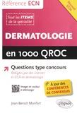 Jean-Benoît Monfort - Dermatologie en 1 000 QROC.