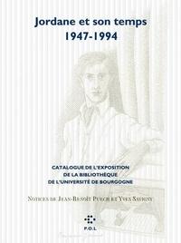 Jean-Benoît Puech et Yves Savigny - Jordane et son temps, 1947-1994 - Catalogue de l'exposition de l'université de Bourgogne.
