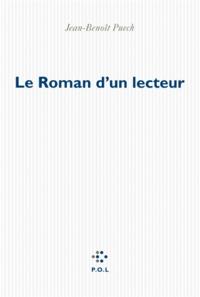Jean-Benoît Puech - Le Roman d'un lecteur.