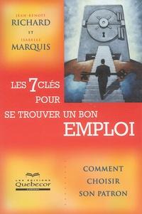Jean-Benoît Richard et Isabelle Marquis - Les 7 clés pour se trouver un bon emploi.