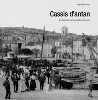 Jean-Benoit Vion - Cassis d'antan - A travers la carte postale ancienne.
