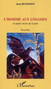 Jean Bensimon - L'homme aux gniasses - Et autres récits de la nuit - Nouvelles.