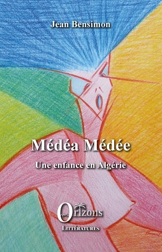 Médéa médée. Une enfance en Algérie