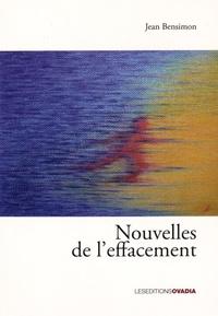 Jean Bensimon - Nouvelles de l'effacement.