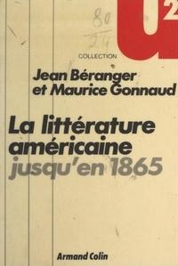 Jean Béranger et Maurice Gonnaud - La littérature américaine jusqu'en 1865.