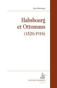 Jean Bérenger - Habsbourg et Ottomans (1520-1918).