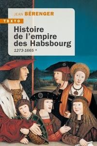 Jean Bérenger - Histoire de l'empire des Habsbourg 1273 1665 - Tome 1.
