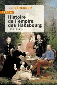 Jean Bérenger - Histoire de l'empire des Habsbourg 1665 1918 - Tome 2.