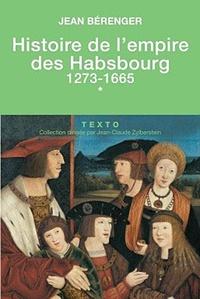 Jean Bérenger - Histoire de l'empire des Habsbourg - Tome 1, 1273-1665.