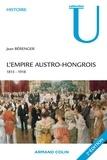 Jean Bérenger - L'Empire austro-hongrois - 1815-1918.