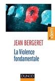 Jean Bergeret - La violence fondamentale - L'inépuisable Œdipe.