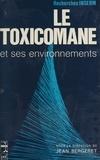 Jean Bergeret - Le toxicomane et ses environnements.
