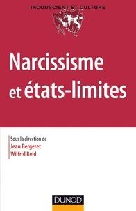 Jean Bergeret et Wilfrid Reid - Narcissisme et états-limites.