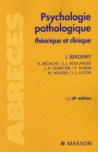 Jean Bergeret - Psychologie pathologique - Théorique et clinique.
