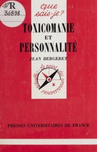 Jean Bergeret - Toxicomanie et personnalité.