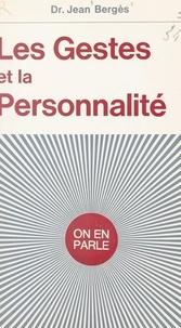Jean Bergès et Jean-Claude Ibert - Les gestes et la personnalité.