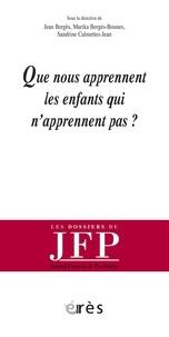Jean Bergès et Marika Bergès-Bounes - Que nous apprennent les enfants qui n'apprennent pas ?.