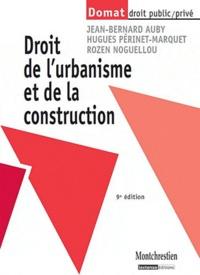Jean-Bernard Auby et Hugues Périnet-Marquet - Droit de l'urbanisme et de la construction.