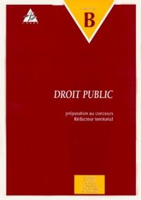 Jean-Bernard Auby et  Collectif - Droit public Catégorie B - Préparation au concours Rédacteur territorial.