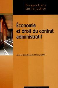 Jean-Bernard Auby et Thierry Kirat - Economie et droit du contrat administratif - L'allocation des risques dans les marchés publics et les délégations de service public.
