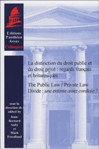 Jean-Bernard Auby et Mark Freedland - La distinction du droit public et du droit privé : regards français et britanniques - The Public Law/Private Law Divide : une entente assez cordiale ?.