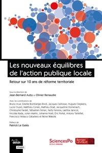 Jean-Bernard Auby et Olivier Renaudie - Les nouveaux équilibres de l'action publique locale - Retour sur 10 ans de réforme territoriale.