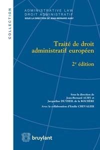 Jean-Bernard Auby et Jacqueline Dutheil de La Rochère - Traité de droit administratif européen.