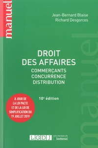 Jean-Bernard Blaise et Richard Desgorces - Droit des affaires - Commerçants, concurrence, distribution.