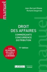 Jean-Bernard Blaise et Richard Desgorces - Droit des affaires - Commerçants, concurrence, distribution.