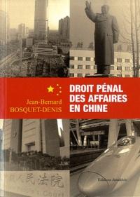 Jean-Bernard Bosquet-Denis - Droit pénal des affaires en Chine.