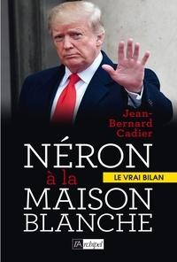 Jean-Bernard Cadier et Jean-Bernard Cadier - Néron à la Maison Blanche.