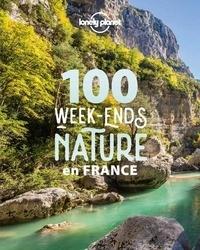 Jean-Bernard Carillet et Olivier Cirendini - 100 week-ends nature en France.