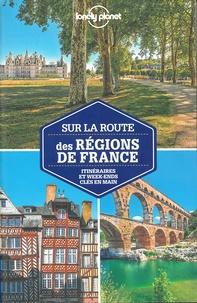 Jean-Bernard Carillet et Alexis Averbuck - Sur la route des régions de France - Itinéraires et week-ends clés en main.