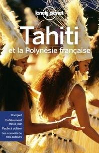 Jean-Bernard Carillet - Tahiti et la Polynésie française.