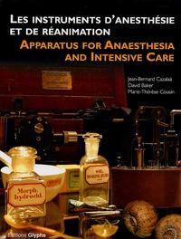 Jean-Bernard Cazalaà et David Baker - Instruments d'anesthésie et de réanimation - France, Allemagne et Royaume-Uni (1847-1970), Edition bilingue français-anglais.