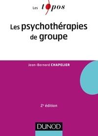 Jean-Bernard Chapelier - Les psychothérapies de groupe - 2e éd..