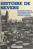 Jean-Bernard Charrier et Madeleine Chabrolin - Histoire de Nevers (2) : De 1815 à nos jours.