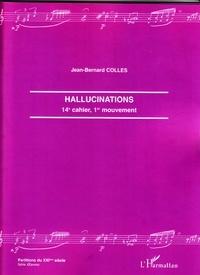 Jean-Bernard Colles - Hallucinations - 14e Cahier, 1er cahier.