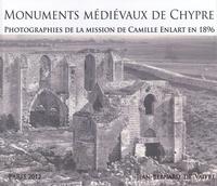 Jean-Bernard de Vaivre - Monuments médiévaux de Chypre - Photographies de la mission de Camille Enlart en 1896.