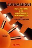 Jean-Bernard Deluche - Automatique, de la théorie aux applications industrielles. - Tome 2, Systèmes continus.