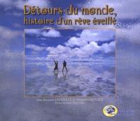 Jean-Bernard Deperraz et Sébastien Gerlier - Détours du monde, histoire d'un rêve éveillé. 1 CD audio