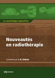 Jean-Bernard Dubois - Nouveautés en radiothérapie.
