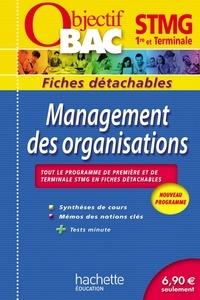 Jean-Bernard Ducrou - Objectif Bac - Fiches détachables - Management des organisations 1re et Tle STMG.