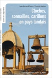 Jean-Bernard Faivre et Vincent Matéos - Cloches, sonnailles, carillons en pays landais.