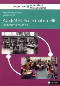 Jean-Bernard Gallois et Laetitia Stella - AGEEM et école maternelle - Histoires croisées.