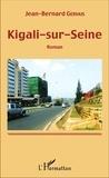 Jean-Bernard Gervais - Kigali-sur-Seine.